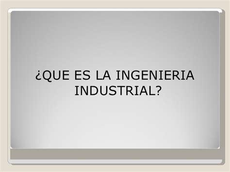 que es layout en ingenieria industrial qu 233 es la ingenieria industrial