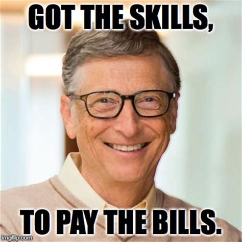 Paying Bills Meme - bill gates milks the native microsoftian money cow imgflip