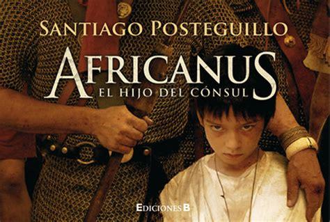 africanus el hijo del b00699mbs0 mediapro adquiere los derechos de la trilog 237 a sobre escipi 243 n de santiago posteguillo portal