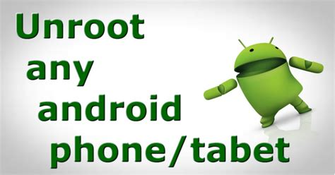 how to unroot android how to unroot any android device in 1minute labz
