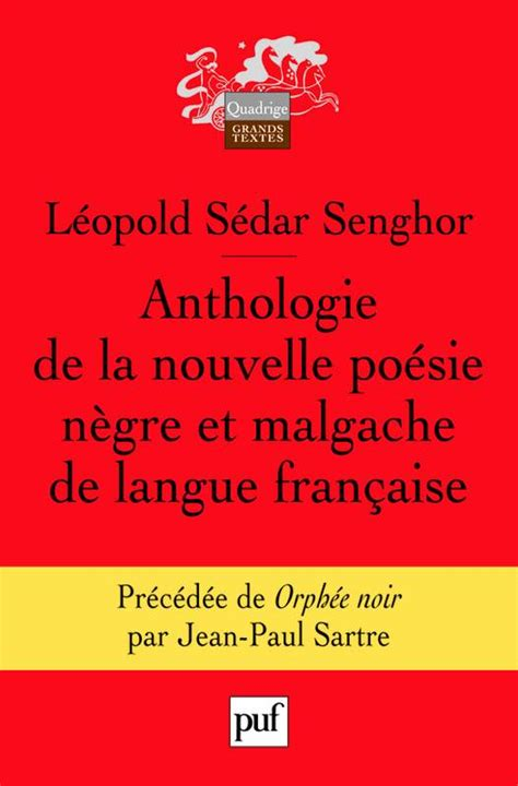 anthologie de la poesie livre anthologie de la nouvelle poesie negre et malgache de la langue francaise 8ed senghor