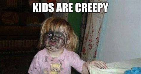 kids are creepy 20 pics weknowmemes
