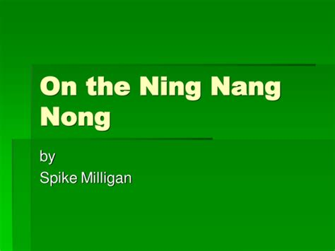 on the ning nang nong poem by spike milligan poem hunter on the ning nang nong by choralsongster teaching