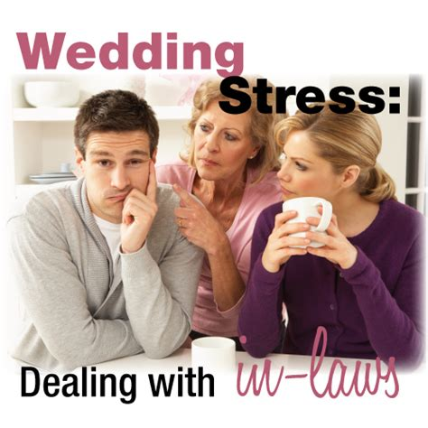 in laws wedding stress dealing with in laws
