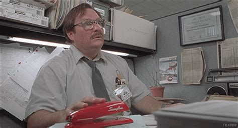 Office Space Pics 15 Office Space Gifs That Perfectly Capture Your