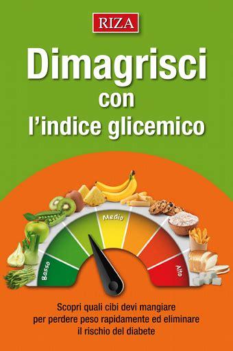 indice glicemico degli alimenti l indice glicemico degli alimenti fa dimagrire