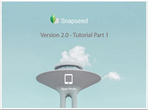 tutorial snapseed 2015 mobile photography tutorial snapseed 2 0 in depth part