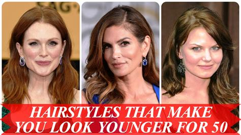 hairstyles to make you look younger at 50 hairstyles that make you look younger for 50 youtube