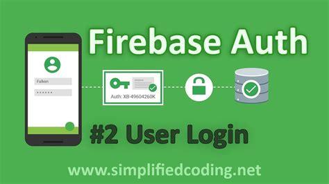 firebase user tutorial 2 firebase authentication tutorial user login youtube