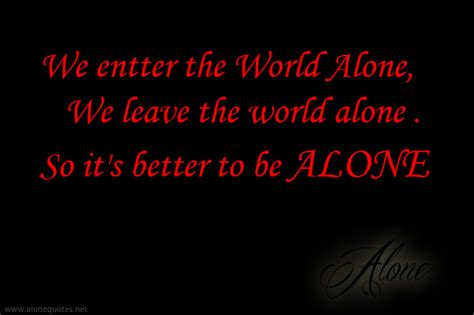 Alone Quotes Alone Quotes