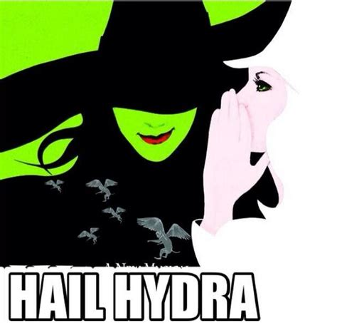 Wicked The Musical Memes - hail hydra wicked hail hydra know your meme
