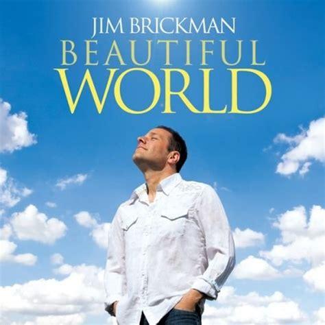 lyrics jim brickman jim brickman beautiful world by jim brickman album cover
