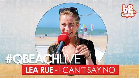 can t say no q beach live lea rue i can t say no live bij q youtube