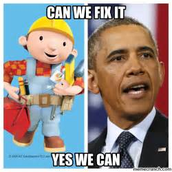 Fix It Meme - barack obama yes we can memes
