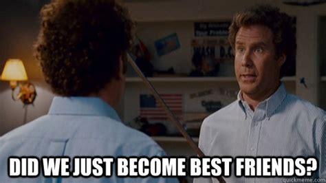 Best Friends Meme - did we just become best friends best friends quickmeme