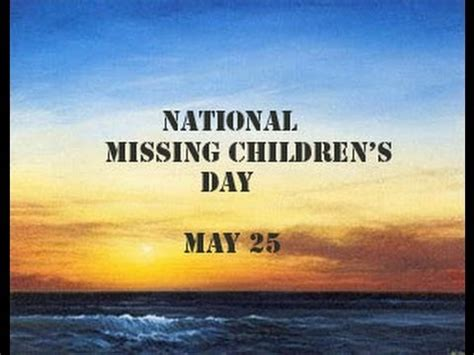 National S Day National Missing Children S Day 2014