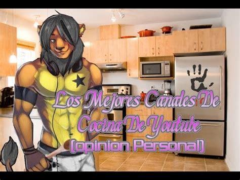 canales de cocina los mejores canales de cocina de youtube opinion personal