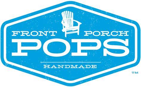 Front Porch Pops front porch pops