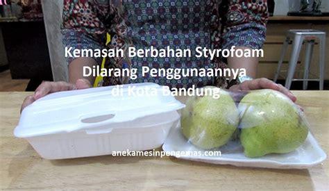 Kemasan Makanan Styrofoam Kemasan Berbahan Styrofoam Dilarang Penggunaannya Di Kota
