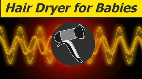 Hair Dryer Noise For Babies inspiring hours of shower with hair dryer white noise asmr sound for baby styles and popular
