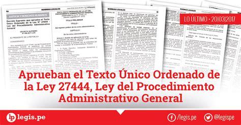 el gigante que ley aprueban el texto 218 nico ordenado de la ley 27444 ley del procedimiento administrativo general