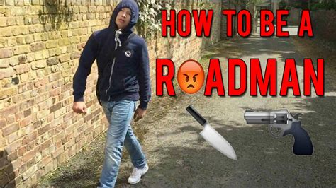 how to a to be a how to be a roadman