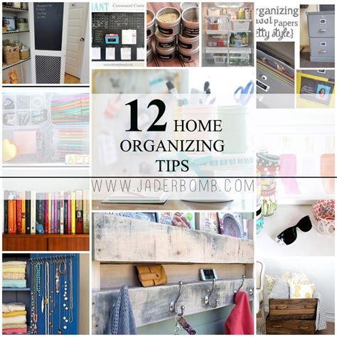 12 home organizing tips jaderbomb