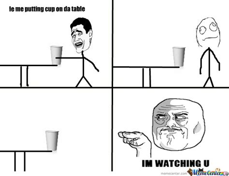 Im Watching You Memes - cup im watching u by tehdexter meme center