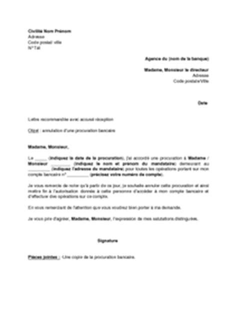 Exemple De Lettre De Procuration Pour Avocat Lettre D Annulation D Une Procuration Bancaire Permanente Ou Temporaire Mod 232 Le De Lettre
