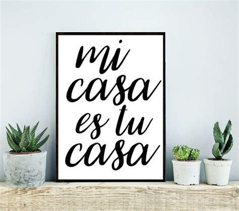mi casa es tu casa items similar to 8x10 mi casa es tu casa my house is your
