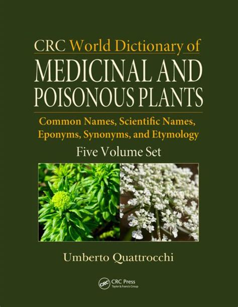 crc world dictionary of medicinal and poisonous plants common names scientific names eponyms