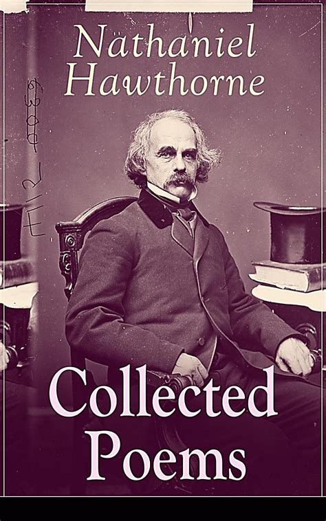nathaniel hawthorne biography dvd collected poems of nathaniel hawthorne selected poetry of
