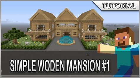 build a mansion minecraft how to build a simple wooden mansion 1 youtube