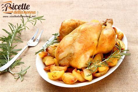 cucinare pollo intero al forno pollo al forno con patate ricette della nonna