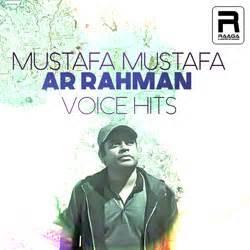 Download Ar Rahman Mustafa Mustafa Mp3 | mustafa mustafa ar rahman voice hits songs download