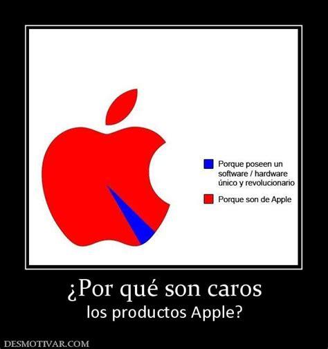 imagenes para reflexionar de risa desmotivaciones 191 por qu 233 son caros los productos apple