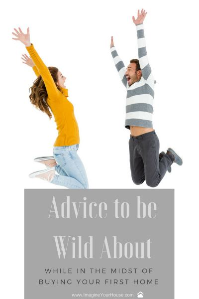 buying a house while selling your own advice to be wild about while in the midst of buying your first home southeast