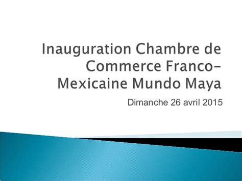 chambre de commerce thonon inauguration chambre de commerce franco mexicaine mundo