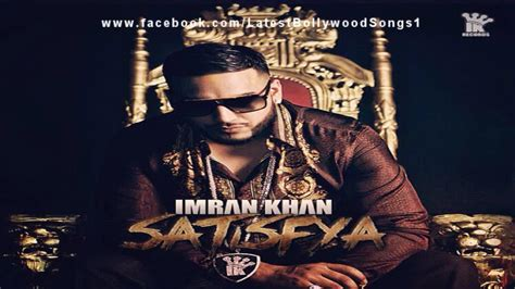 best on satisfya hd imran khan satisfya hd image holidays oo