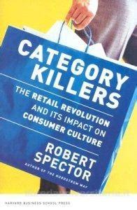 category killer toys r us category killers spector robert harvard business