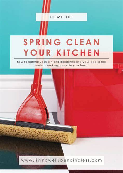 clean your kitchen spring clean your kitchen refresh deodorize surfaces