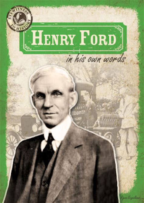 biography book of henry ford nonfiction books henry ford in his own words 15