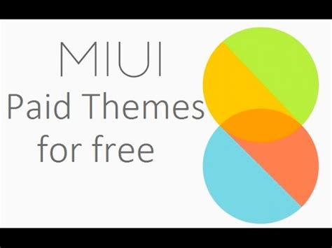 miui themes paid free paid miui themes for free without xposed modules youtube