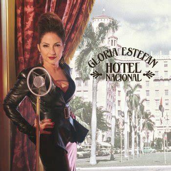 gloria canzone testo testi hotel nacional remixes gloria estefan testi
