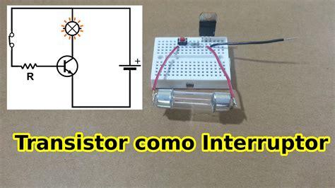transistor npn como switch c 243 mo usar un transistor como interruptor