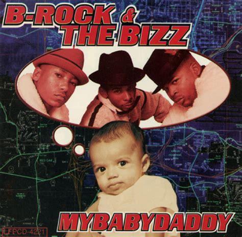 b rock and the bizz b rock the bizz my baby daddy 1997 defy new york