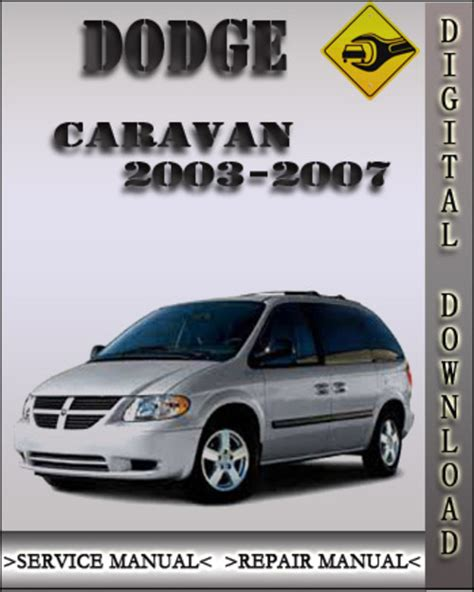 download car manuals pdf free 2007 dodge caravan on board diagnostic system 2003 2007 dodge caravan factory service repair manual 2004 2005 200