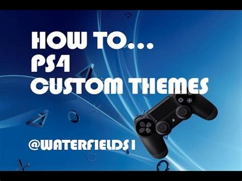 ps4 themes install how to ps4 custom themes youtube