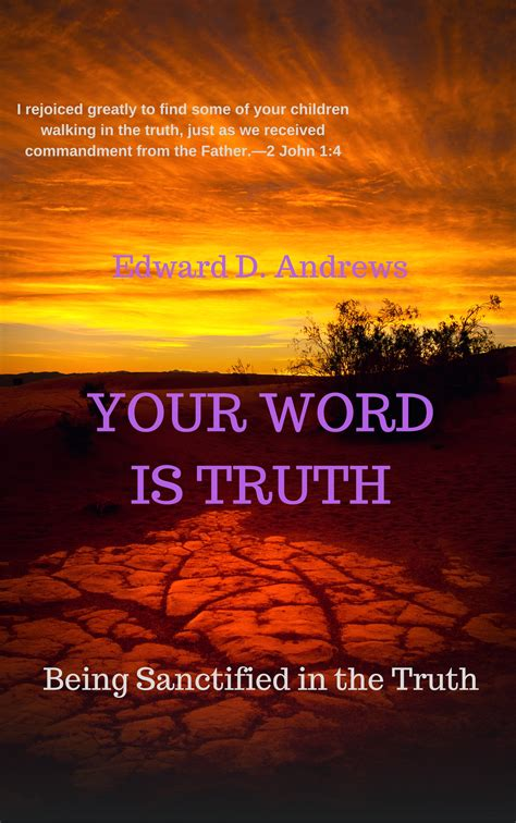 bible basics sanctify them by your truth your word is truth john