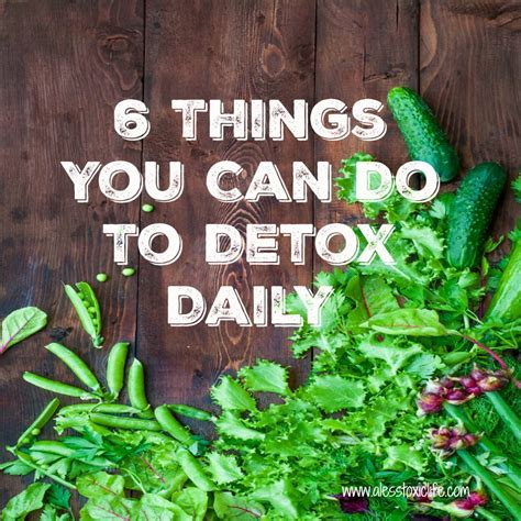 Things To Do To Detox by 6 Things You Can Do To Detox Daily